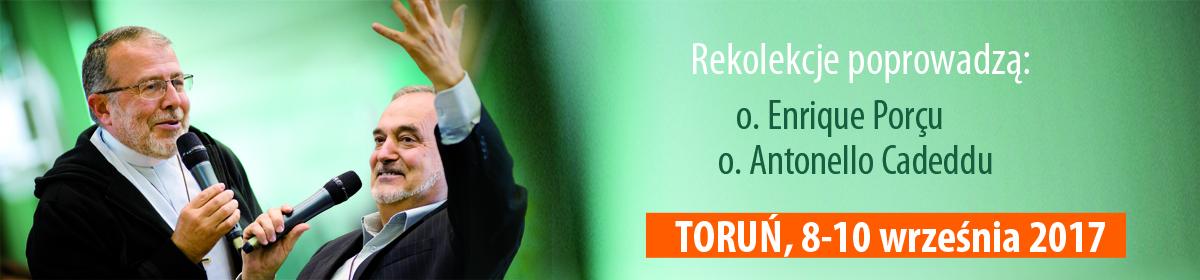 Rekolekcje charyzmatyczne z oo.Enrique i Antonello – Toruń 8-10 września 2017 r.