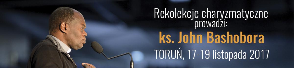 Rekolekcje charyzmatyczne z ks. Johnem Bashoborą – Toruń 17-19 listopada 2017 r.
